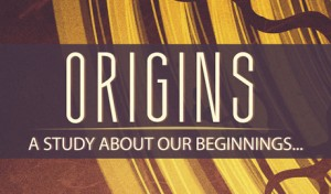 Origins Sermon Series