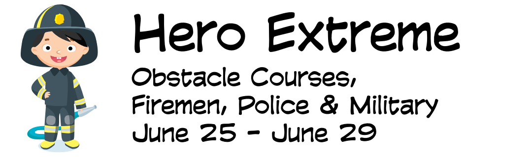 Hero Extreme (Obstacle Course, Firemen, Police, Military), June 25-29