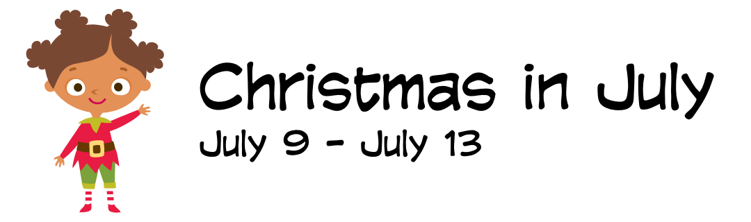 Christmas in July, July 9-13
